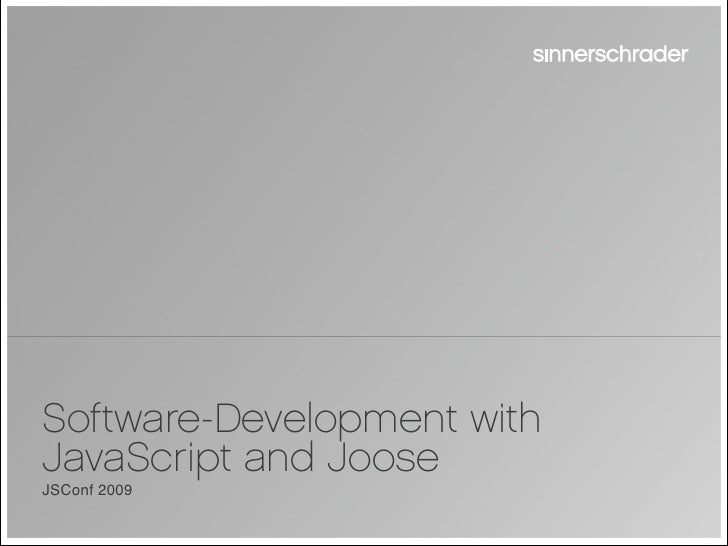 Software-Development with JavaScript and Joose JSConf 2009