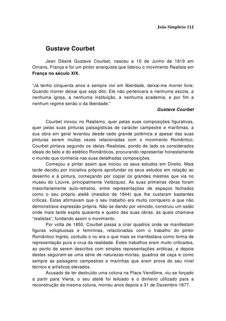 João Simplício 11J          Gustave Courbet       Jean Désiré Gustave Courbet, nasceu a 10 de Junho de 1819 em Ornans, Fra...