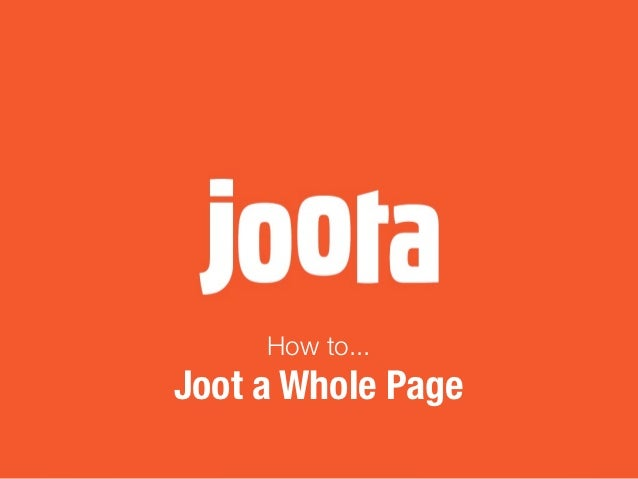 How to...Joot a Whole Page