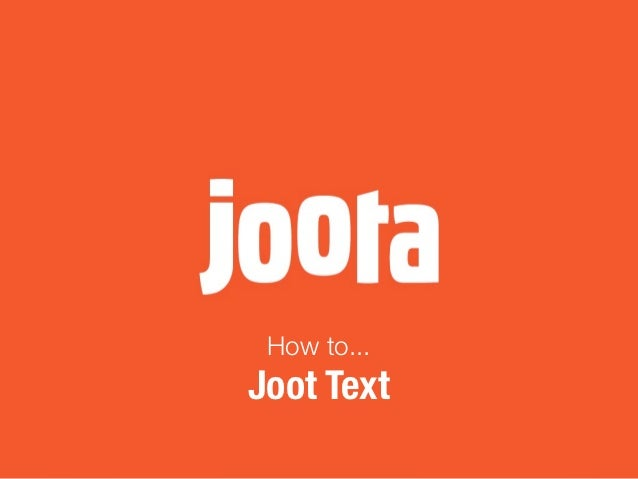 How to...Joot Text