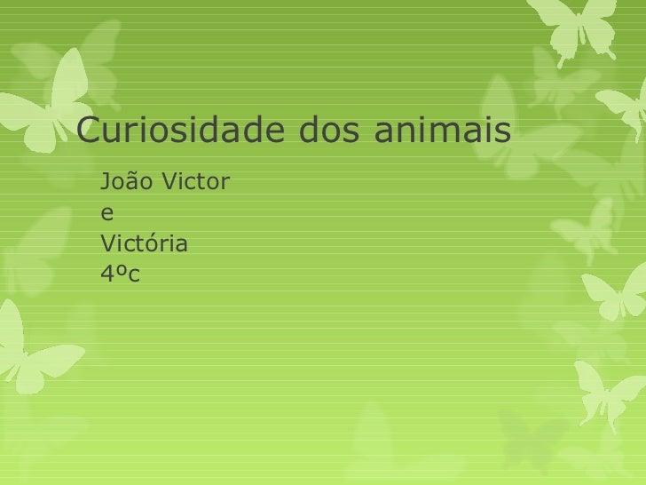 Curiosidade dos animais João Victor e Victória 4ºc