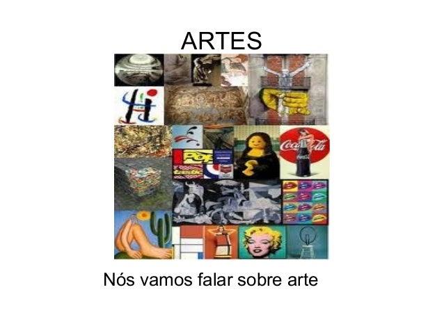 ARTES  Nós vamos falar sobre arte