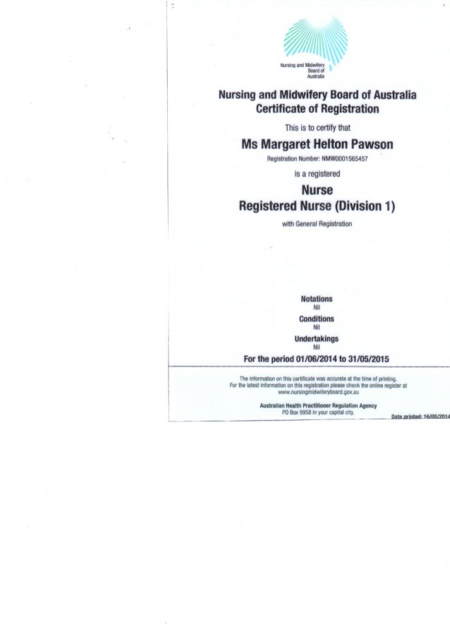 Nursing and Midwifery Board of Australia  Nursing and Midwifery Board of Australia certificate of Registration  This is to...