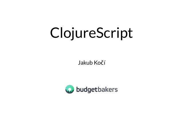 ClojureScript Jakub Kočí