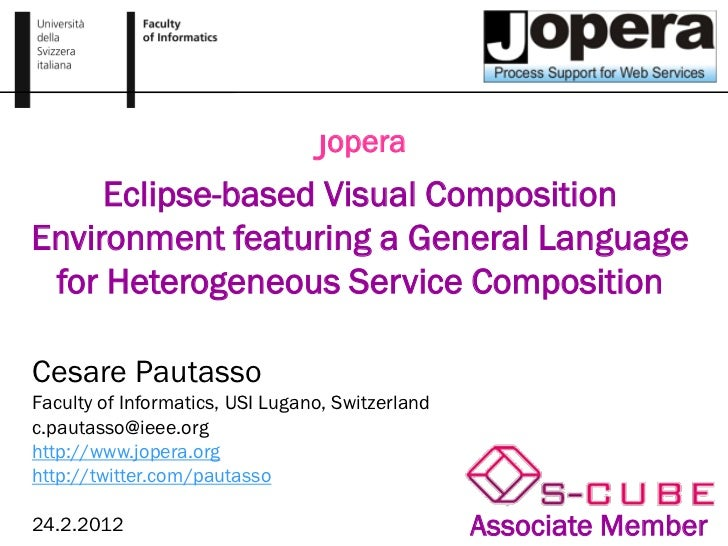 Jopera     Eclipse-based Visual CompositionEnvironment featuring a General Language for Heterogeneous Service CompositionC...