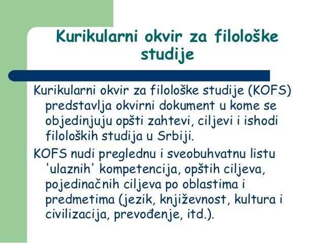 Kurikularni okvir za filološke              studijeKurikularni okvir za filološke studije (KOFS)  predstavlja okvirni doku...