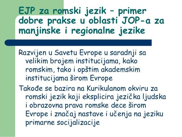 EJP za romski jezik – primerdobre prakse u oblasti JOP-a zamanjinske i regionalne jezikeRazvijen u Savetu Evrope u saradnj...