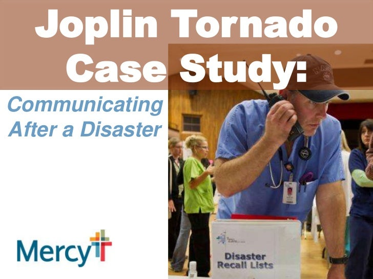 Joplin Tornado Case Study:<br />Communicating<br />After a Disaster<br />