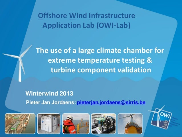 Offshore Wind Infrastructure     Application Lab (OWI-Lab)    The use of a large climate chamber for       extreme tempera...
