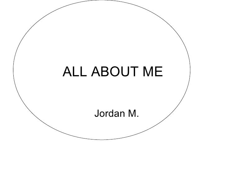 ALL ABOUT ME Jordan M.