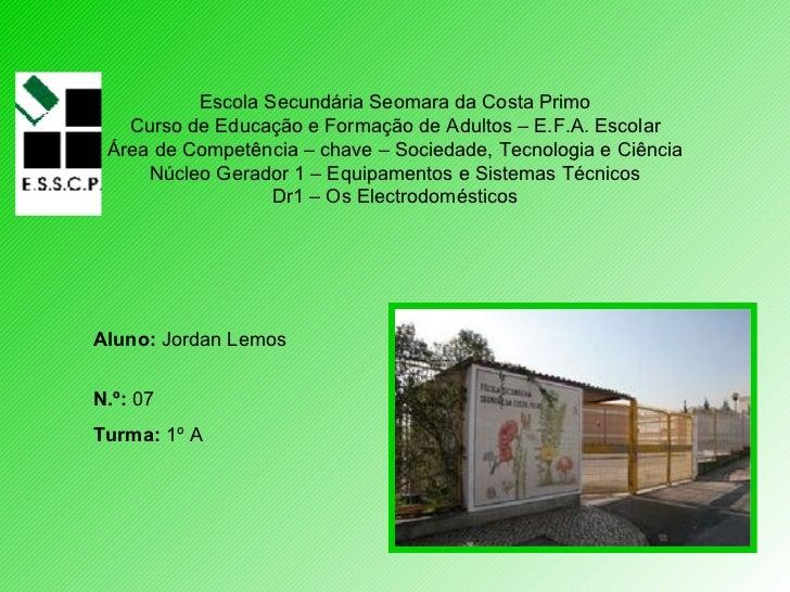 Escola Secundária Seomara da Costa Primo Curso de Educação e Formação de Adultos – E.F.A. Escolar Área de Competência – ch...
