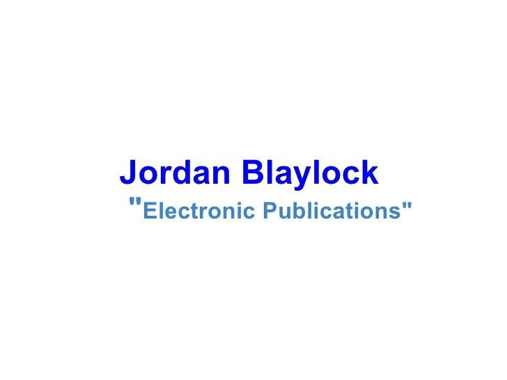 "Jordan Blaylock   "" Electronic Publications"""