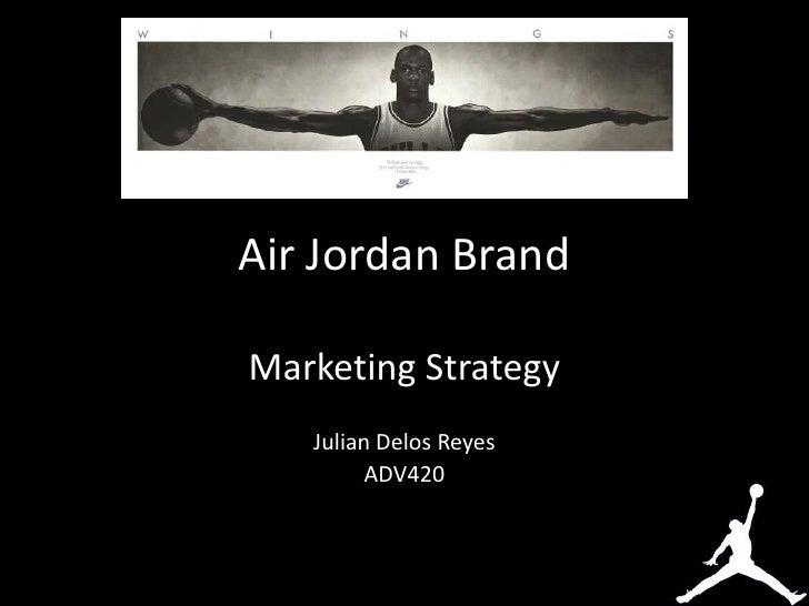 sale retailer 450d1 2fa81 Air Jordan Brand Marketing Strategy