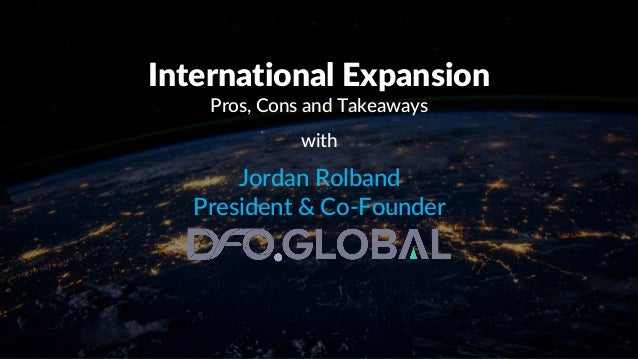International Expansion Pros, Cons and Takeaways with Jordan Rolband President & Co-Founder