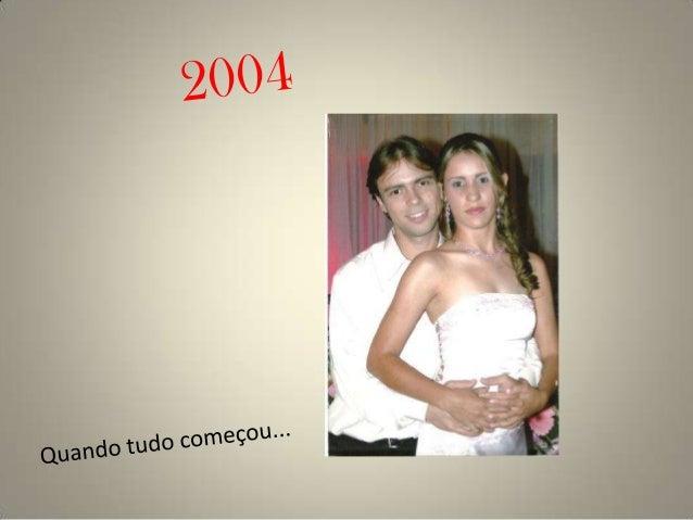 Hoje 26 de Dezembro de 2012,  completamos juntos 06 anos.Obrigada por fazer parte da minha              vida.