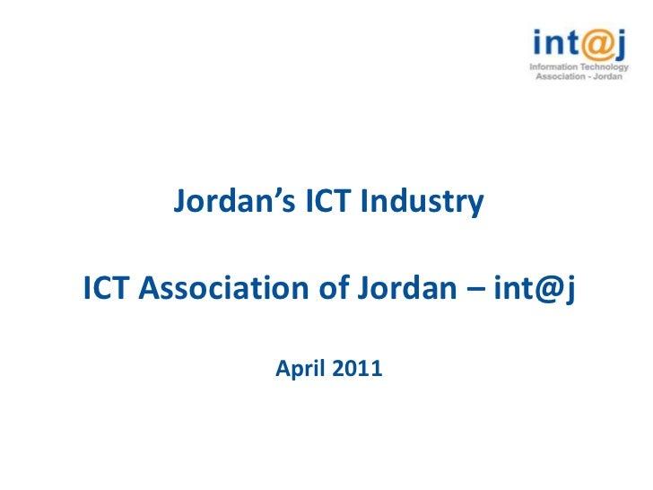 Jordan's ICT IndustryICT Association of Jordan – int@j            April 2011