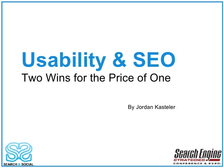 Usability & SEO Two Wins for the Price of One By Jordan Kasteler