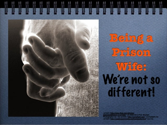 """Being a Prison Wife: We're not so different! <a href=""""http://www.flickr.com/photos/ 40645538@N00/315127886/"""">© 2006-2013 Pi..."""