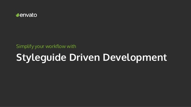 Simplify your workflow with Styleguide Driven Development