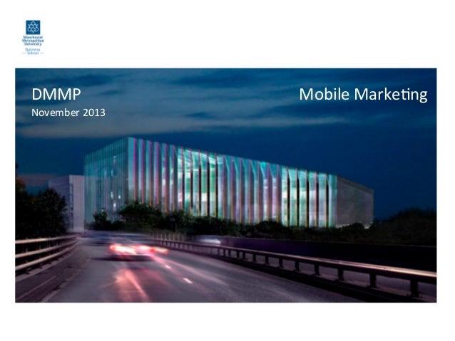 DMMP   November  2013       Mobile  Marke-ng