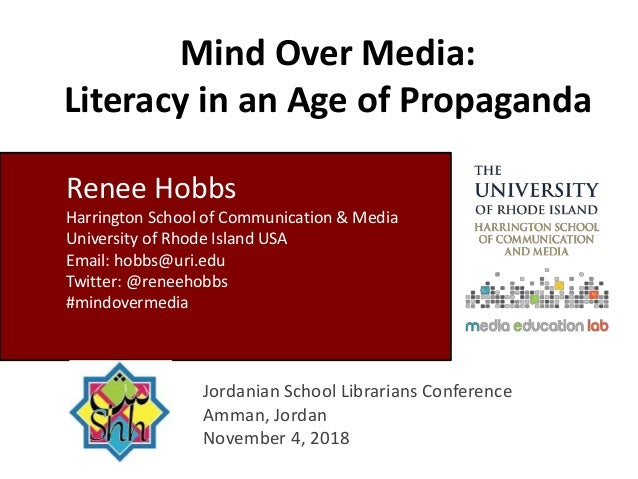Mind Over Media: Literacy in an Age of Propaganda Jordanian School Librarians Conference Amman, Jordan November 4, 2018 Re...