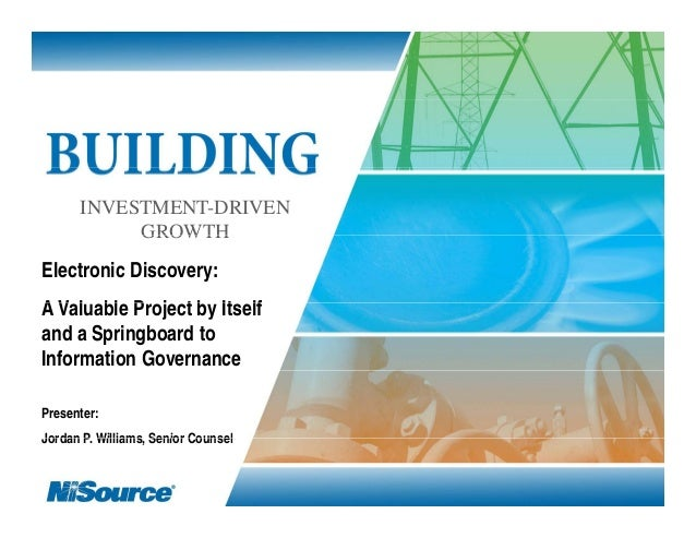 INVESTMENT-DRIVEN           GROWTHElectronic Discovery:A Valuable Project by It lf  V l bl P j t b Itselfand a Springboard...