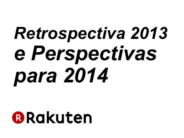 Retrospectiva 2013 e Perspectivas para 2014 no Comércio