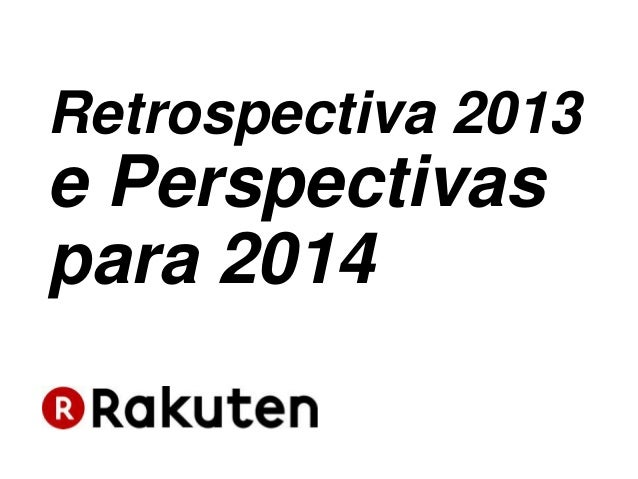 Retrospectiva 2013  e Perspectivas para 2014