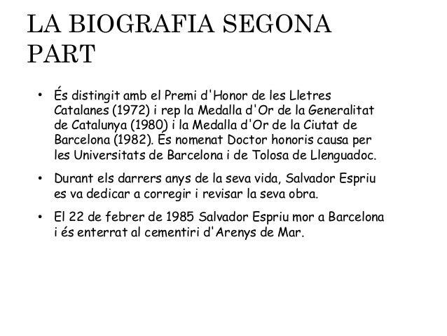 LA BIOGRAFIA SEGONA PART ●  ●  ●  És distingit amb el Premi d'Honor de les Lletres Catalanes (1972) i rep la Medalla d'Or ...