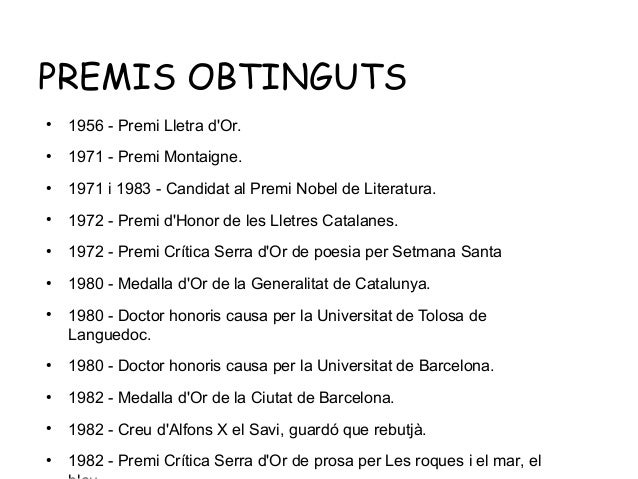 PREMIS OBTINGUTS ●  1956 - Premi Lletra d'Or.  ●  1971 - Premi Montaigne.  ●  1971 i 1983 - Candidat al Premi Nobel de Lit...