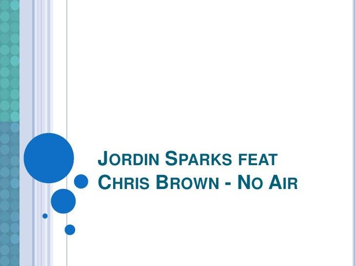 Jordin Sparks feat Chris Brown - No Air <br />
