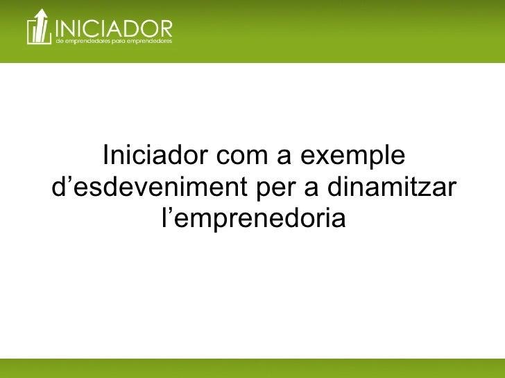 Iniciador com a exemple d'esdeveniment per a dinamitzar l'emprenedoria