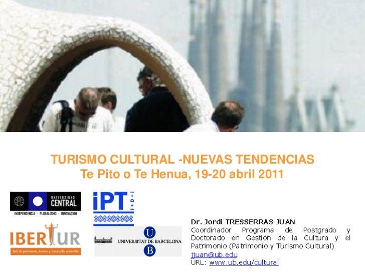 TURISMO CULTURAL -NUEVAS TENDENCIAS    Te Pito o Te Henua, 19-20 abril 2011