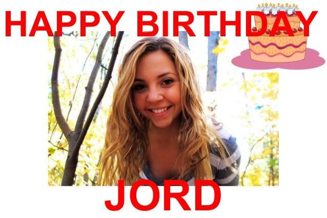 JORD HAPPY BIRTHDAY