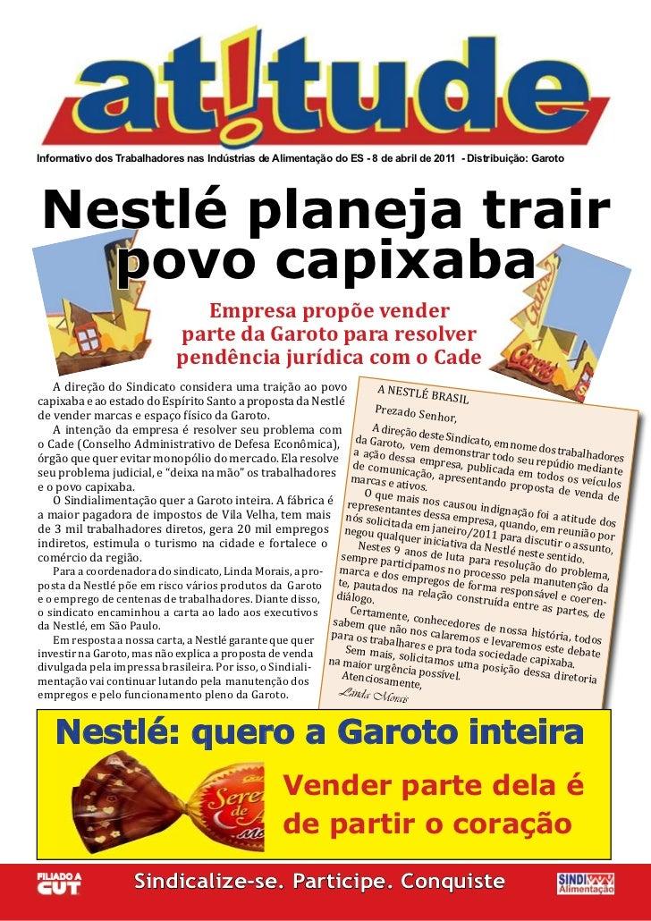 Informativo dos Trabalhadores nas Indústrias de Alimentação do ES - 8 de abril de 2011 - Distribuição: GarotoNestlé planej...