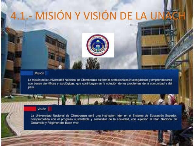 4.1.- MISIÓN Y VISIÓN DE LA UNACH