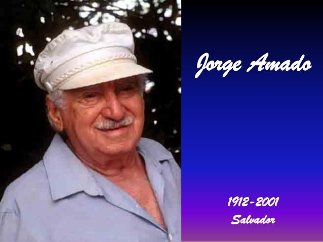 Jorge Amado  1912-2001 Salvador