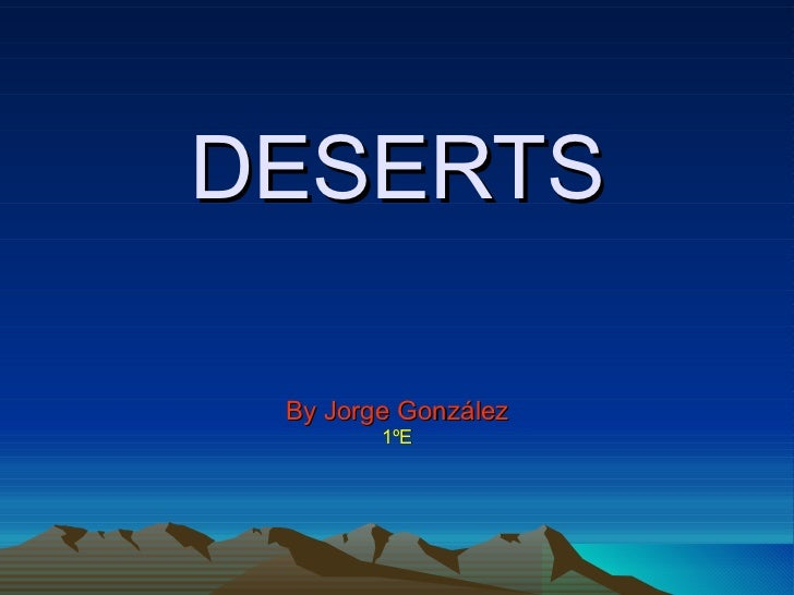 DESERTS By Jorge González 1ºE