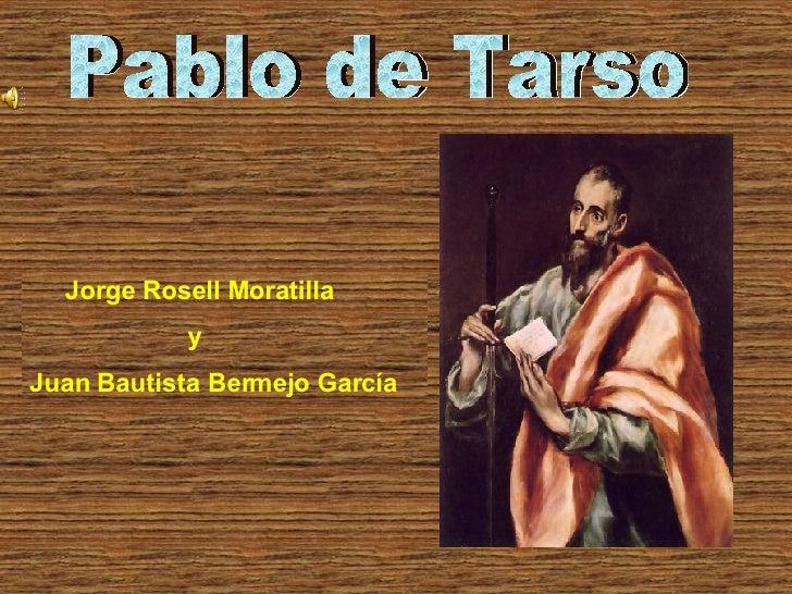 Pablo de Tarso Jorge Rosell Moratilla y Juan Bautista Bermejo García
