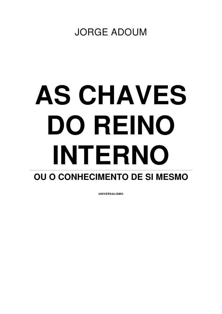 JORGE ADOUMAS CHAVES DO REINO INTERNOOU O CONHECIMENTO DE SI MESMO            UNIVERSALISMO