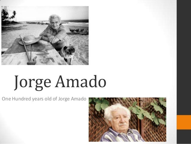 Jorge AmadoOne Hundred years old of Jorge Amado