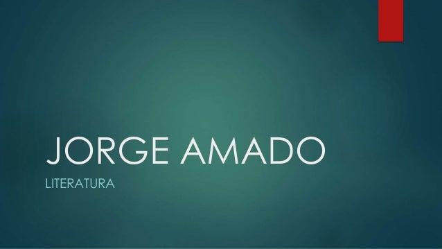 JORGE AMADO LITERATURA