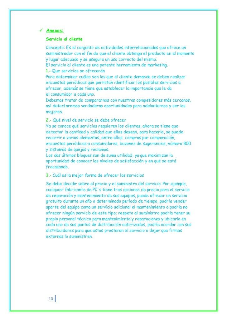  Anexos:  Servicio al cliente  Concepto: Es el conjunto de actividades interrelacionadas que ofrece un  suministrador con...
