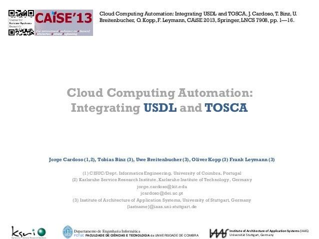 Jorge Cardoso (1,2), Tobias Binz (3), Uwe Breitenbucher (3), Oliver Kopp (3) Frank Leymann (3) (1) CISUC/Dept. Informatics...