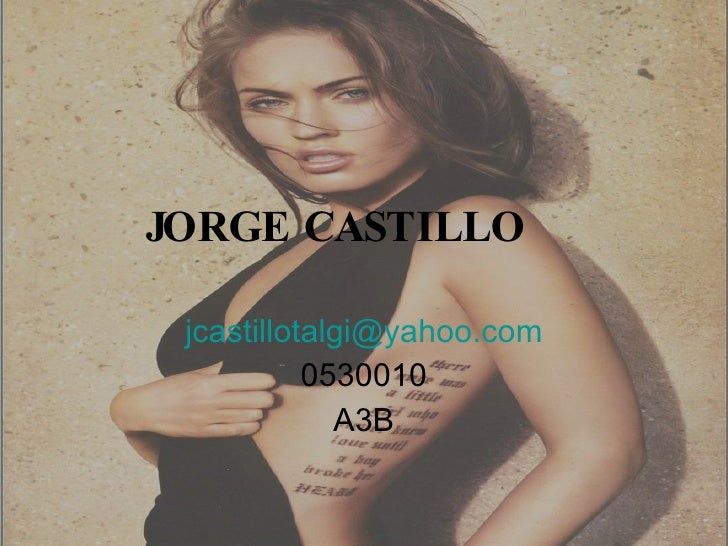JORGE CASTILLO [email_address] 0530010 A3B