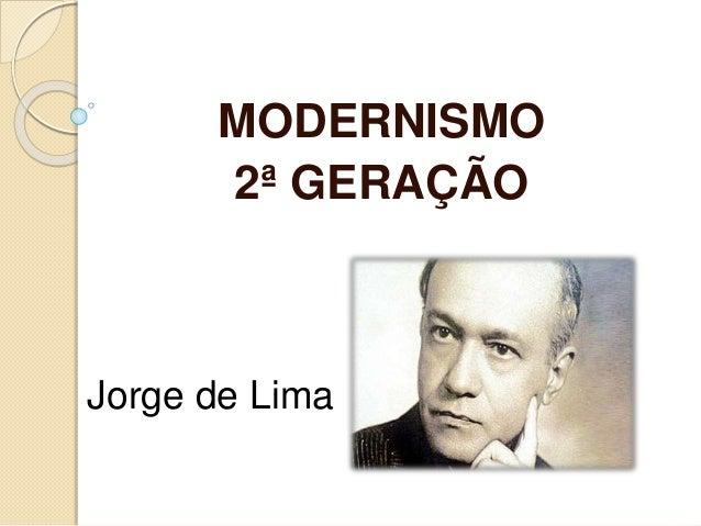MODERNISMO  2ª GERAÇÃO  Jorge de Lima