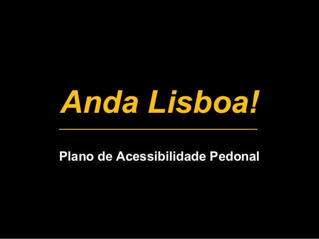 Anda Lisboa!  Plano de Acessibilidade Pedonal