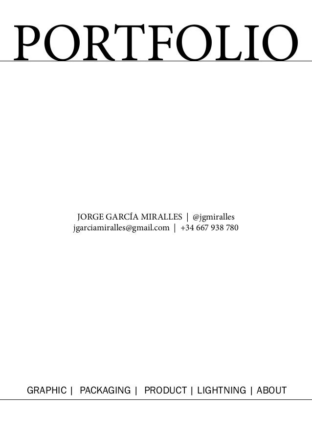 PORTFOLIO         JORGE GARCÍA MIRALLES   @jgmiralles        jgarciamiralles@gmail.com   +34 667 938 780GRAPHIC   PACKAGIN...