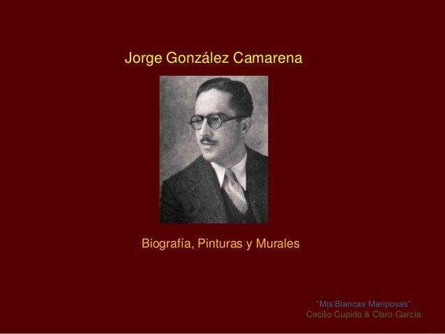 """Jorge González Camarena  Biografía, Pinturas y Murales                                    """"Mis Blancas Mariposas""""         ..."""