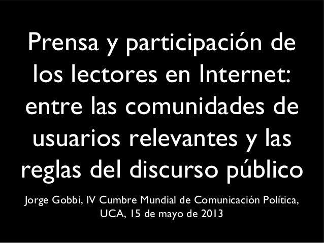 Prensa y participación delos lectores en Internet:entre las comunidades deusuarios relevantes y lasreglas del discurso púb...